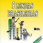 5 Lendas Brasileiras |  Livro Falante