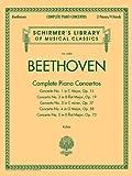 Ludwig Van Beethoven Ludwig Van Beethoven: Complete Piano Concertos (2 Pianos, 4 Hands) (Schirmer's Library of Musical Classics)
