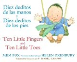img - for Diez deditos de las manos y Diez deditos de los pies / Ten Little Fingers and Ten Little Toes bilingual board book (English and Spanish Edition) book / textbook / text book