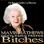 Gentlemen Prefer Bitches | Mavis Mathews