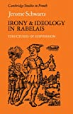 img - for Irony and Ideology in Rabelais: Structures of Subversion (Cambridge Studies in French) book / textbook / text book