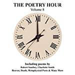 The Poetry Hour, Volume 8: Time for the Soul | Robert Southey,Edward Lear,Charlotte Smith
