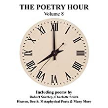 The Poetry Hour, Volume 8: Time for the Soul Audiobook by Robert Southey, Edward Lear, Charlotte Smith Narrated by Ghizela Rowe, Richard Mitchley