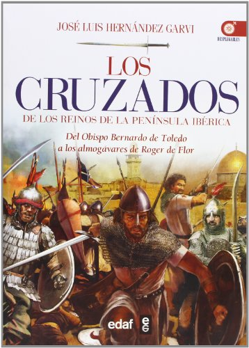 Los Cruzados De Los Reinos De La Península Ibérica: 1 (Clío. Crónicas de la historia)