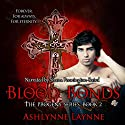 Blood Bonds: The Progeny Series, Book 2 Audiobook by Ashlynne Laynne Narrated by Shana Pennington-Baird