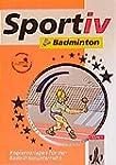 Badminton: Kopiervorlagen f�r den Unt...
