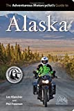 The Adventurous Motorcyclist's Guide to Alaska (0982913125) by Lee Klancher