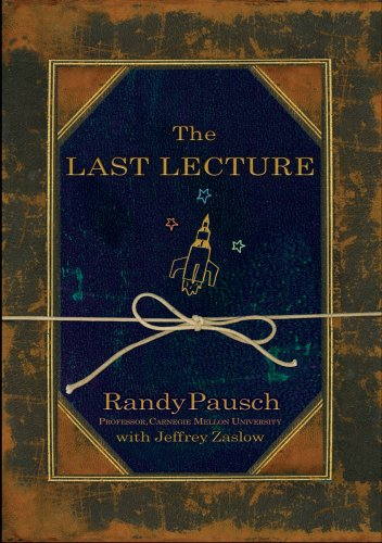 The Last Lecture, Randy Pausch, Jeffrey Zaslow