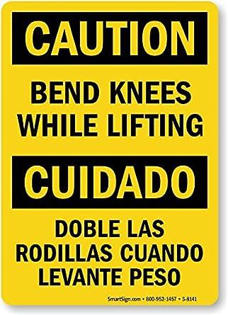 Caution: Bend Knees While Lifting, Cuidado Doble Las Rodillas Cuando