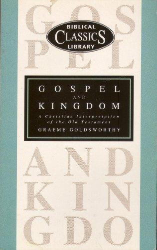 Gospel and Kingdom: A Christian Interpretation of the Old Testament (Biblical Classics Library)