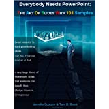 Everybody needs PowerPoint: The art of slides with 101 samples ~ Jennifer Scocum