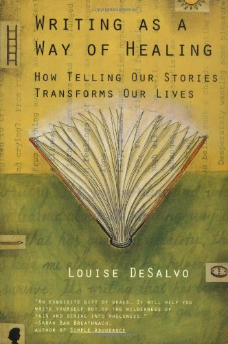 Writing as a Way of Healing: How Telling Our Stories...