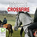 Crossfire Audiobook by Dick Francis, Felix Francis Narrated by Martin Jarvis