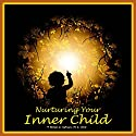 Nurturing Your Inner Child: A Powerful Formula to Soothe Anxiety and Heal Emotional Wounds Audiobook by William G. DeFoore Narrated by William G. DeFoore