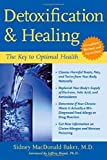 By Sidney MacDonald Baker Detoxification and Healing: The Key to Optimal Health (2nd Edition)