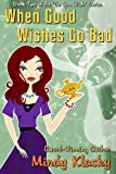 When Good Wishes Go Bad (As You Wish Series)