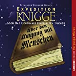 Expedition Knigge: Oder das Geheimnis eines alten Buches | Alexander Freiherr Knigge