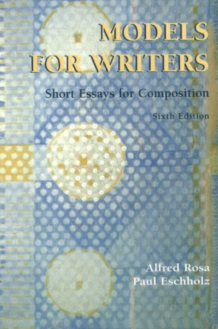 model for writers short essays for composition Models for writers eighth edition short essays for composition by alfred rosa condition is very good shipped with usps media mail.