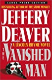 The Vanished Man: A Lincoln Rhyme Novel (Deaver Jeffrey (Large Print))