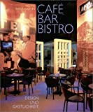 img - for Cafe, Bar, Bistro 2: Design Und Gastlichkeit book / textbook / text book