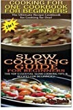 img - for Cooking For One Cookbook For Beginners & Slow Cooking Guide For Beginners (Cook Books Box Set) (Volume 1) book / textbook / text book
