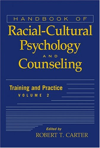 Handbook of Racial-Cultural Psychology and Counseling, Training and Practice