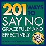 img - for 201 Ways to Say No Effectively and Gracefully (Quick-Tip Survival Guides) book / textbook / text book