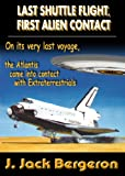 Last Shuttle Flight, First Alien Contact Part 1