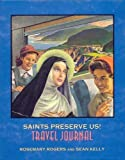 img - for Saints Preserve Us! Travel Journal by Rosemary Rogers (2004-05-03) book / textbook / text book