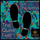 The Queer Feet [Classic Tales Edition] Hörbuch von G.K. Chesterton Gesprochen von: B.J. Harrison