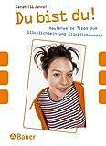 img - for Du bist du. Haufenweise Tipps zum Gl cklichsein und Gl cklichwerden. book / textbook / text book