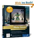 Photo Finish!: Perfekte Bilder mit Photoshop, Elements & Co. (Galileo Design)