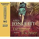 Die fremde Tochter (10:43 Stunden, ungekürzte Lesung auf 1 MP3 CD)