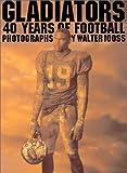 Gladiators: 40 Years of Football