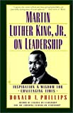 Martin Luther King, Jr. on Leadership (0613219724) by Phillips, Donald T.
