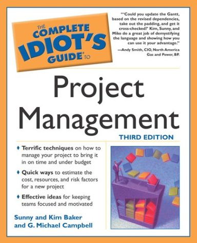 The Complete Idiot's Guide to Project Management, 3E