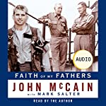 Faith of My Fathers: A Family Memoir | John McCain,Mark Salter