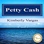 Petty Cash | Kimberly Vargas