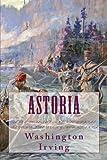 img - for ASTORIA, New Edition: ANECDOTES of an ENTERPRISE beyond the ROCKY MOUNTAINS book / textbook / text book