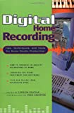 img - for Digital Home Recording - Tips, Techniques, and Tools for Home Studio Production book / textbook / text book