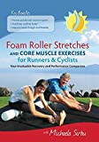 Foam Roller Stretches and Core Muscle Exercises for Runners and Cyclists DVD