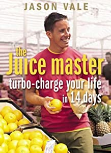 The Juice Master: Turbo-charge Your Life in 14 Days from Thorsons