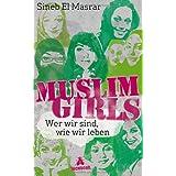 """Muslim Girls: Wer wir sind, wie wir lebenvon """"Sineb El Masrar"""""""