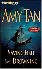 Saving fish from drowning amy tan 9781597377386 amazon for Saving fish from drowning