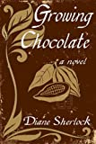 img - for Growing Chocolate book / textbook / text book