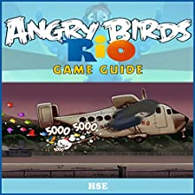 Angry Birds Rio Game Cheats (       UNABRIDGED) by HSE Narrated by Oscar Taylor-Kent