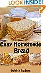 Easy Homemade Bread: 50 simple and de...