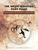 img - for The Waste Isolation Pilot Plant:: A Potential Solution for the Disposal of Transuranic Waste book / textbook / text book