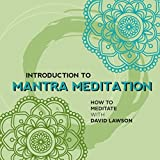 Introduction to Mantra Meditation: How to Meditate