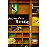Saturday Morning: A Novel [Paperback]